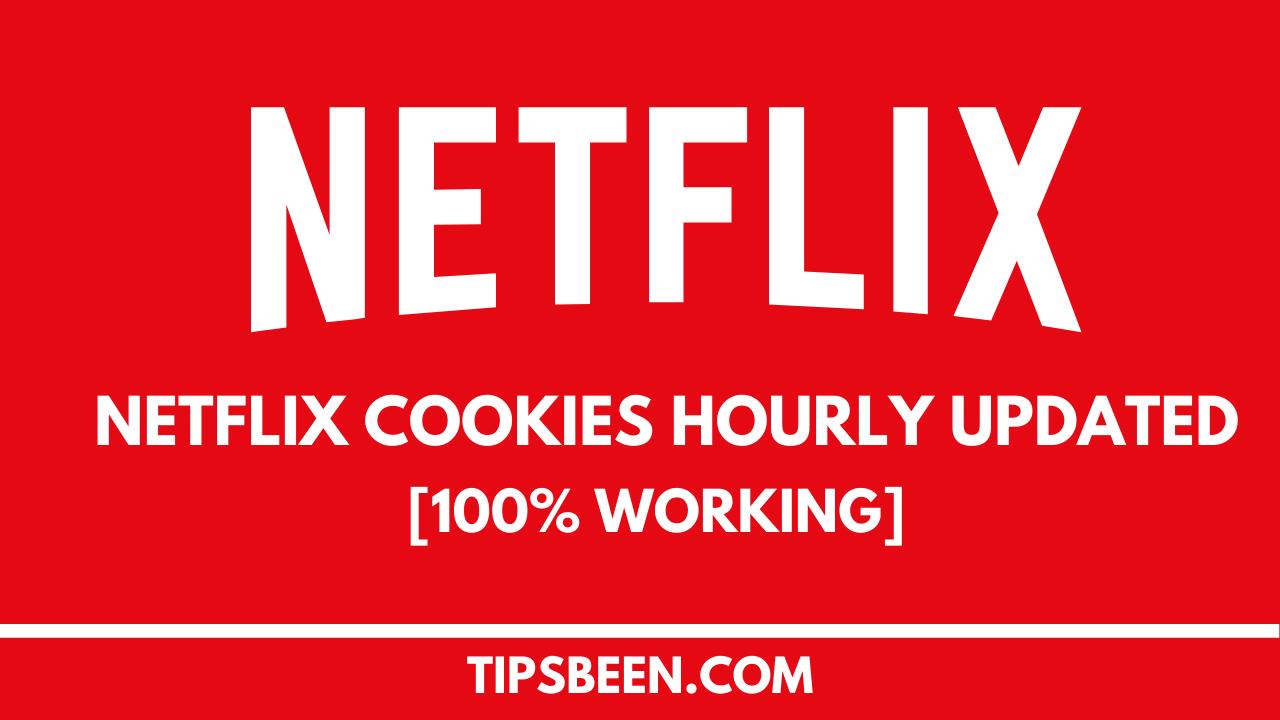 Today Netflix Cookies Hourly Updated [100% Working]