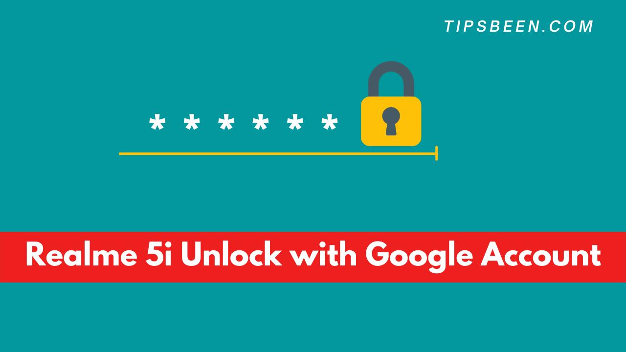 Realme 5i Unlock with Google Account