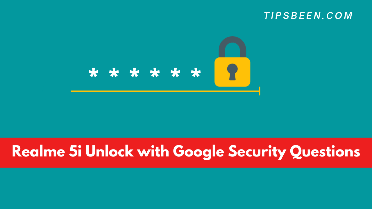 Realme 5i Unlock with Google Security Questions