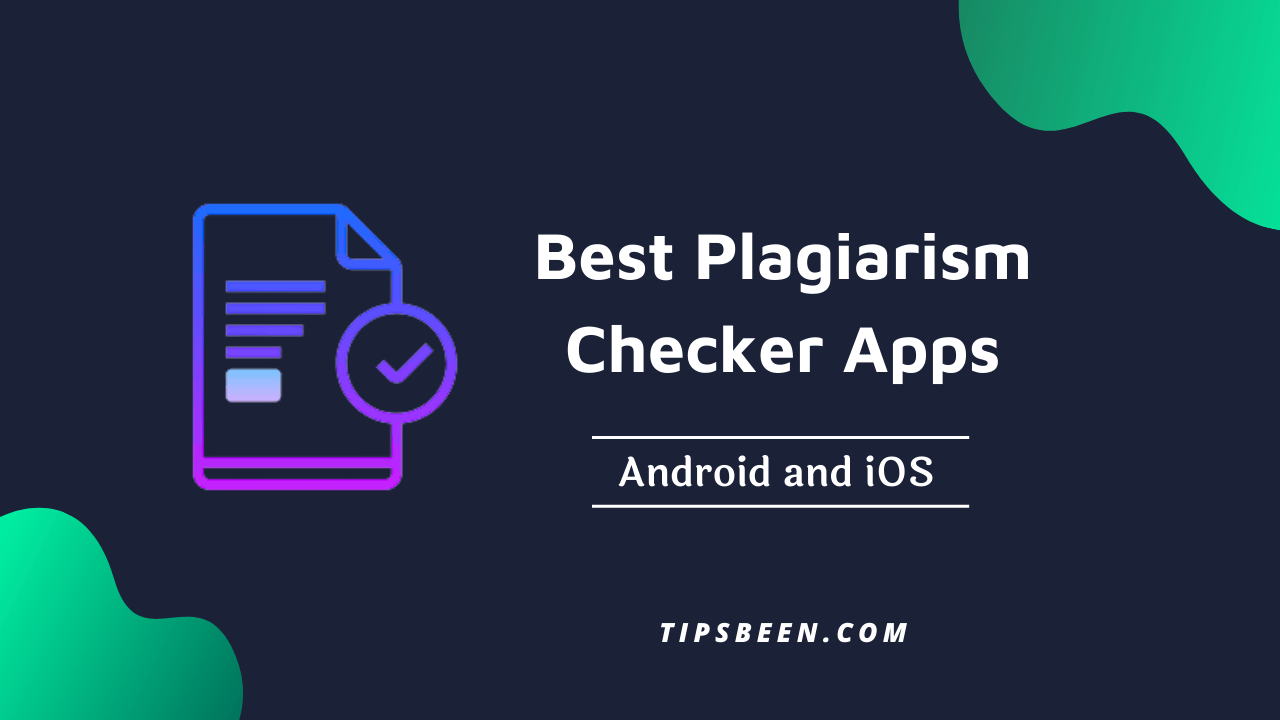 5 Best Plagiarism Checker Apps for Android and iOS